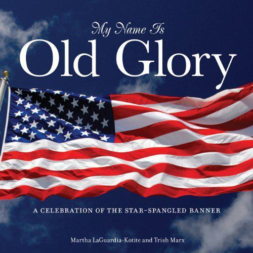My name is Old Glory book by Martha LaGuardia Kotite