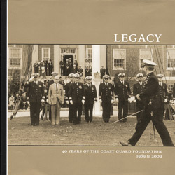 Legacy: A History of the Coast Guard Foundation