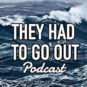 They Had To Go Out Podcast